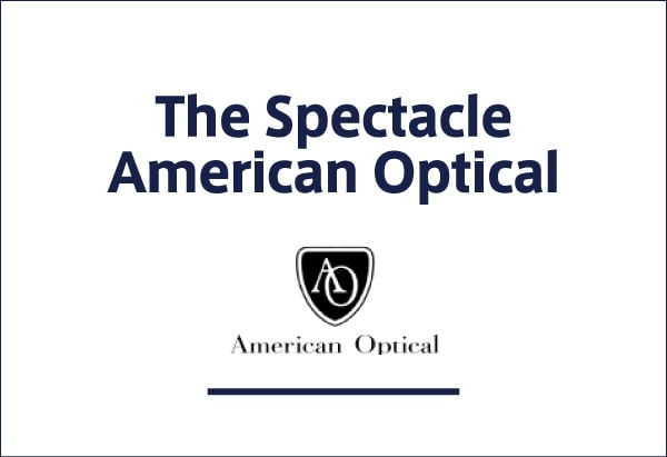 The Spectacle American-Optical